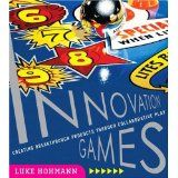 Livre Innovation Games: Creating Breakthrough Products Through Collaborative Play